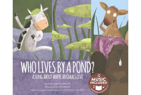 Who Lives by a Pond? : A Song About Where Animals Live (Paperback) (Tom David Barna) - image 1 of 1