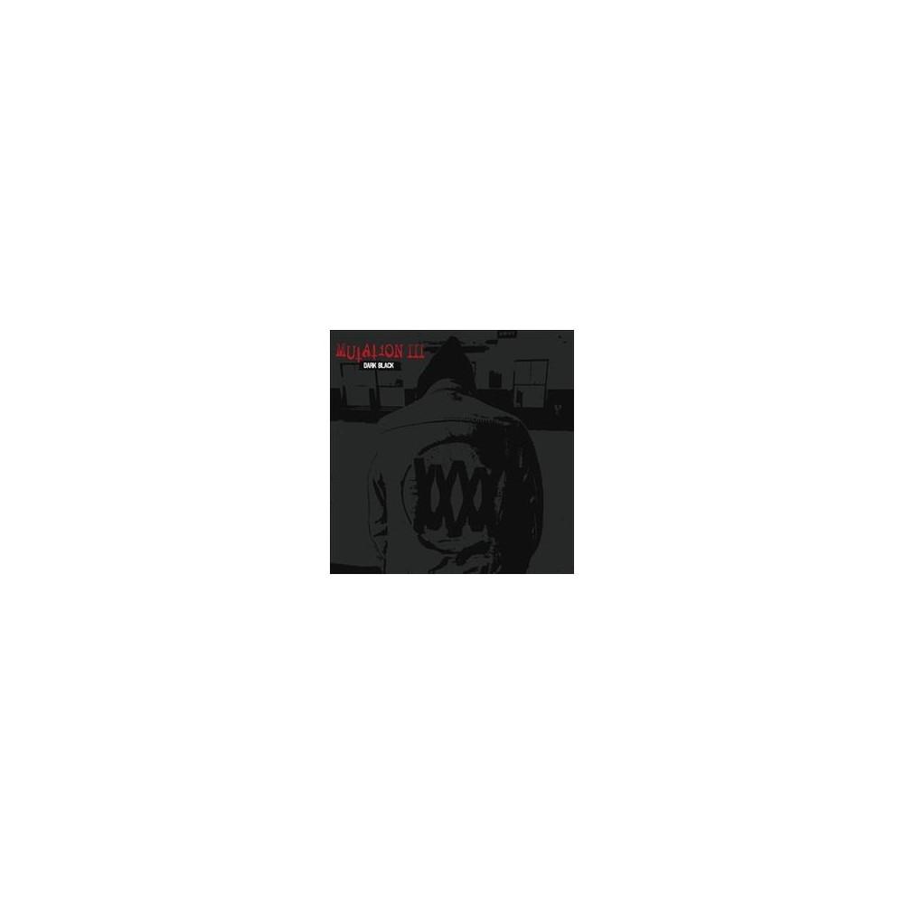 Mutation - Mutation Iii:Dark Black (CD)