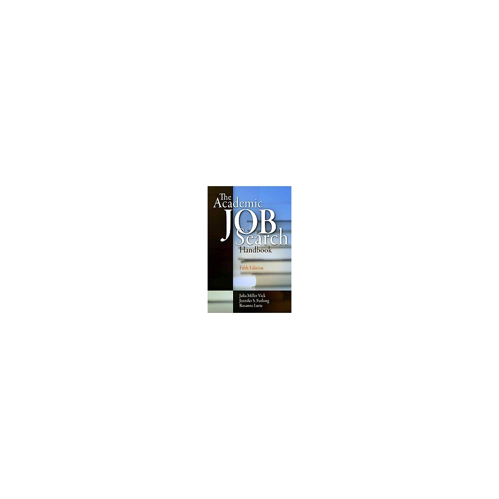 Academic Job Search Handbook (Paperback) (Julia Miller Vick)