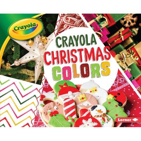 Crayola Christmas Colors - (Crayola (R) Holiday Colors) by  Mari C Schuh (Hardcover) - image 1 of 1