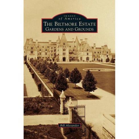 Biltmore Estate - by  Bill Alexander (Hardcover) - image 1 of 1