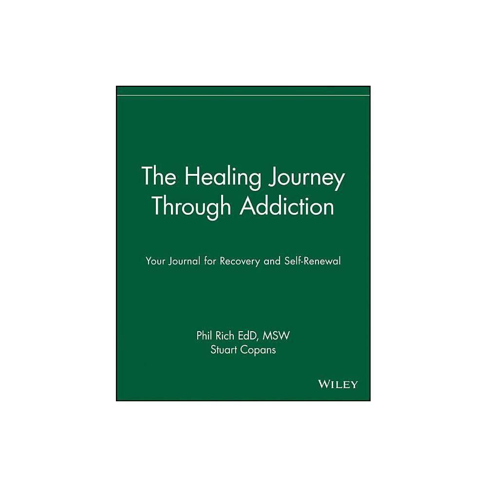 The Healing Journey Through Addiction By Phil Rich Stuart Copans Paperback