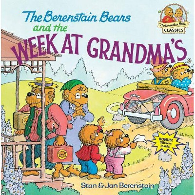 The Berenstain Bears and the Week at Grandma's - (Berenstain Bears First Time Books) by  Stan Berenstain & Jan Berenstain (Paperback)