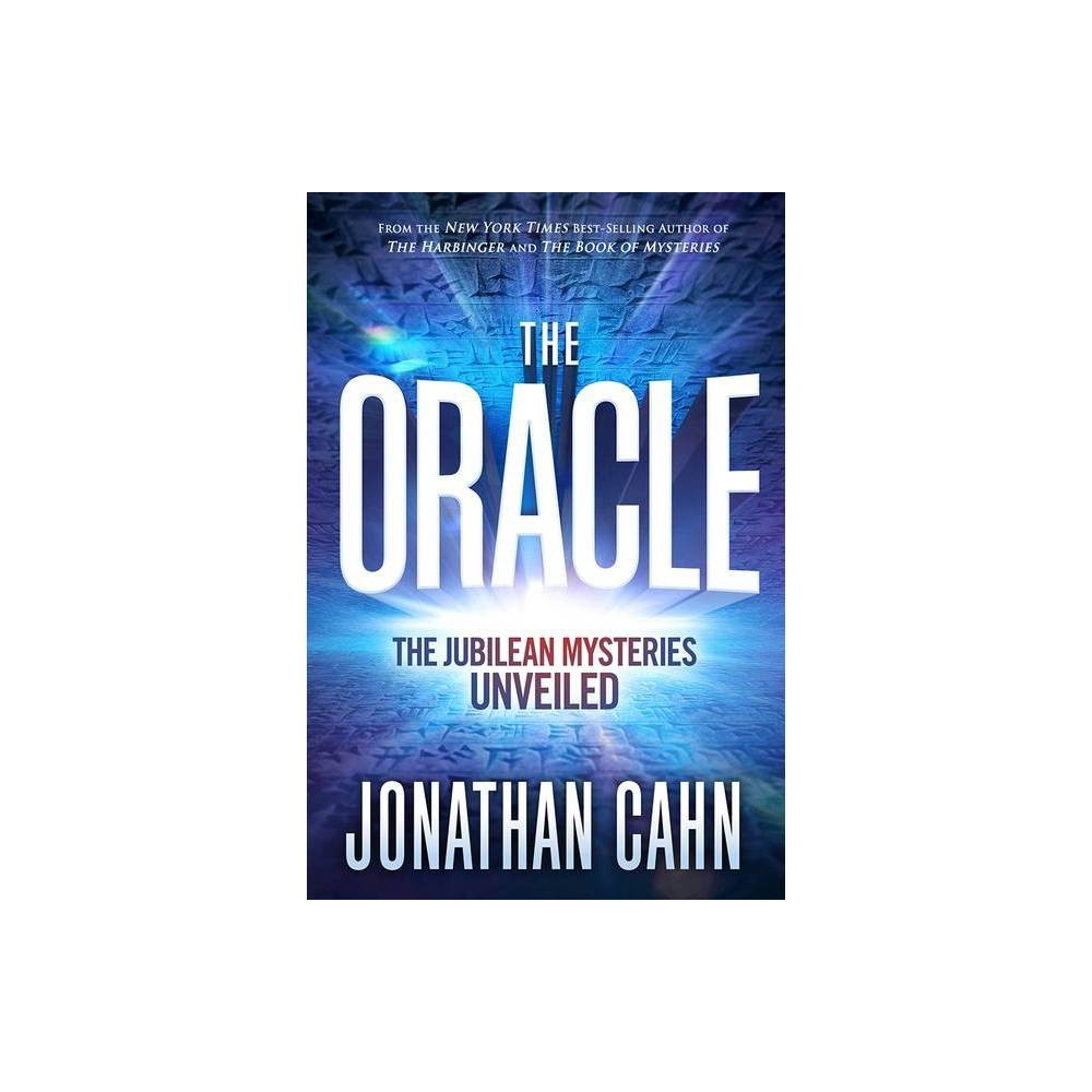 The Oracle - by Jonathan Cahn (Hardcover) Discover the amazing secret of the ages...and the mystery of your life! The Oracle will reveal the mystery behind everything...the past, the present, current events, even what is yet to come! Open the seven doors of revelation--and prepare to be blown away! Jonathan Cahn, author of the New York Times best sellers The Harbinger, The Mystery of the Shemitah, The Book of Mysteries, and The Paradigm, now unveils The Oracle, in which he opens up the Jubilean mysteries and a revelation so big that it lies behind everything from the rise and fall of nations and empires (even America), to the current events of our day, to the future, to end-time prophecy, and much more. Could an ancient prophecy and a mysterious ordinance given in a Middle Eastern desert over three thousand years ago be determining the events of our day? Could some of the most famous people of modern history and current events be secretly linked to this mystery-even a modern president of the United States? Could this ancient revelation pinpoint the events of our times down to the year, month, and day of their occurring? Could a mysterious phenomenon be manifesting on the world stage on an exact timetable determined from ancient times? Could these manifestations have altered-and now be altering-the course of world events? Jonathan Cahn takes the reader on a journey to find the man called the Oracle. One by one each of the Jubilean mysteries will be revealed through the giving of a vision. The Oracle will uncover the mysteries of The Stranger, The Lost City, The Man With the Measuring Line, The Land of Seven Wells, The Birds, The Number of the End, The Man in the Black Robe, The Prophet's Song, The Matrix of Years, The Day of the Lions, The Awakening of the Dragon, and much more. The reader will discover the ancient scrolls that contain the appointed words that have determined the course of world history from the onset of modern times up to our day. The revelation is 