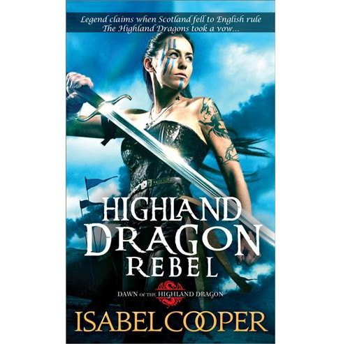 Highland Dragon Rebel -  (Dawn of the Highland Dragon) by Isabel Cooper (Paperback) - image 1 of 1