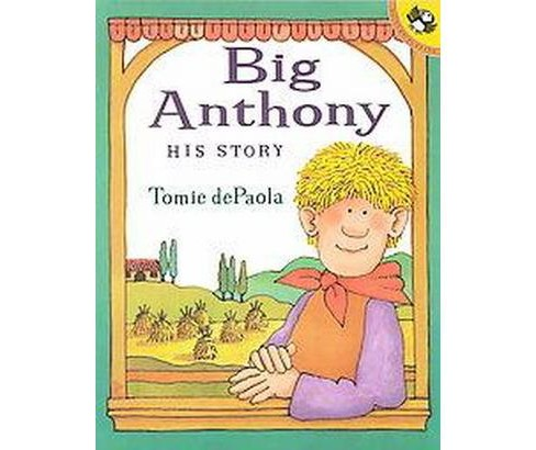 Big Anthony : His Story (Reprint) (Paperback) (Tomie dePaola) - image 1 of 1