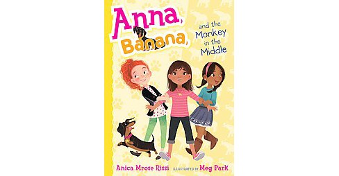 Anna, Banana, and the Monkey in the Middle (Hardcover) (Anica Mrose Rissi) - image 1 of 1
