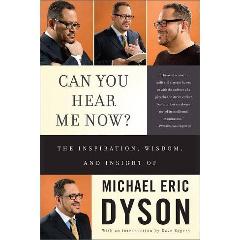 Can You Hear Me Now? - 4 Edition by  Michael Eric Dyson (Paperback) - image 1 of 1