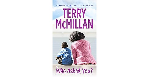 Who Asked You? (Reprint) (Paperback) (Terry McMillan) - image 1 of 1