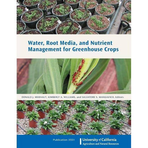 Water, Root Media, and Nutrient Management for Greenhouse Crops - (Paperback) - image 1 of 1