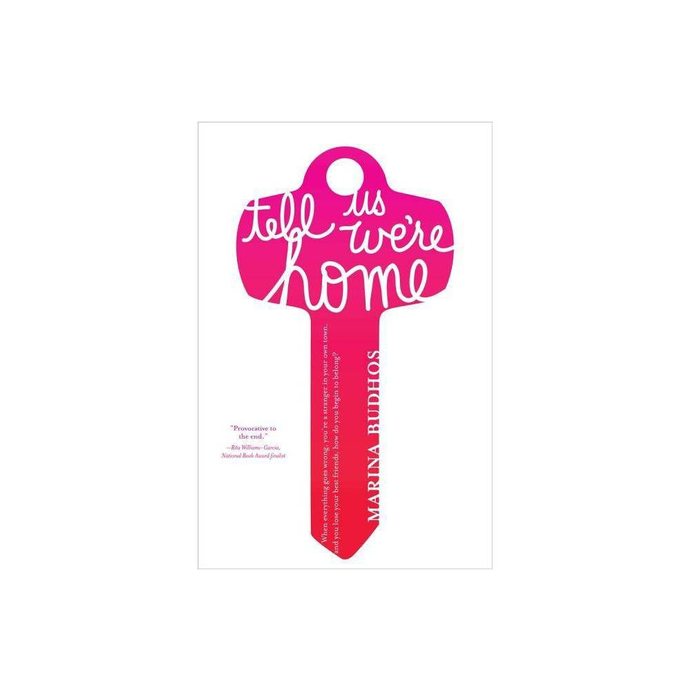Tell Us We Re Home By Marina Budhos Hardcover