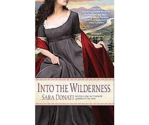Into the Wilderness (Reprint) (Paperback) (Sara Donati) - image 1 of 1