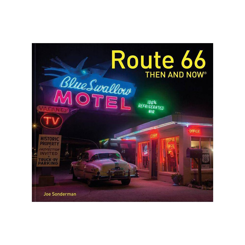 Route 66 Then And Now R By Joe Sonderman Hardcover
