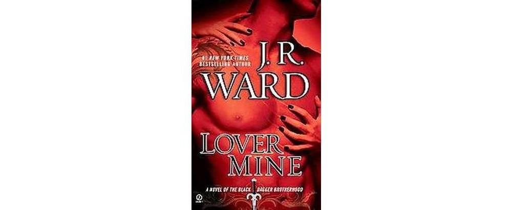 SIGNET Lover Mine (Reprint) (Paperback) by J. R. Ward