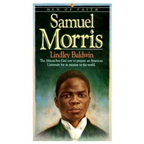 Samuel Morris - (Men of Faith) by  Lindley Baldwin (Paperback) - image 1 of 1
