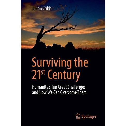 Surviving the 21st Century - by  Julian Cribb (Paperback) - image 1 of 1