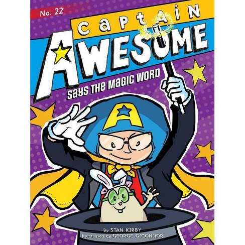 Captain Awesome Says the Magic Word - by  Stan Kirby (Paperback) - image 1 of 1