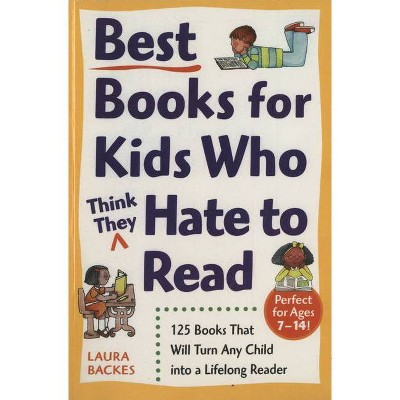 Best Books for Kids Who (Think They) Hate to Read - (Prima's Home Learning Library) by  Laura Backes (Paperback)