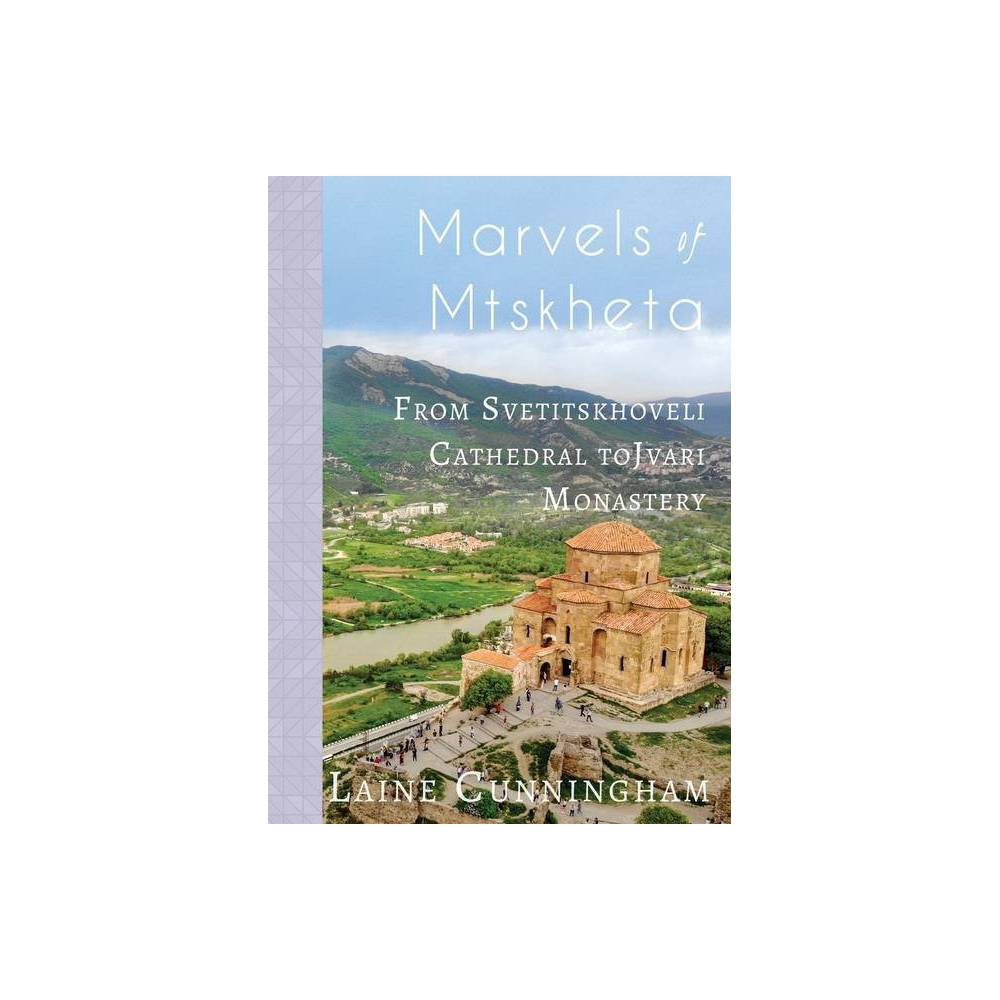 Marvels of Mtskheta - (Travel Photo Art) by Laine Cunningham (Paperback) was $12.99 now $7.29 (44.0% off)