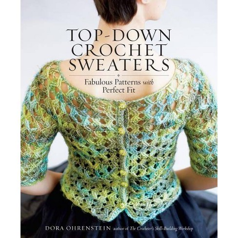 Top-Down Crochet Sweaters - by  Dora Ohrenstein (Paperback) - image 1 of 1