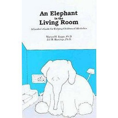 Elephant In The Living Room : A Leaderu0027s Guide For Helping Children Of  Alcoholics (Paperback) (Jill M. : Target