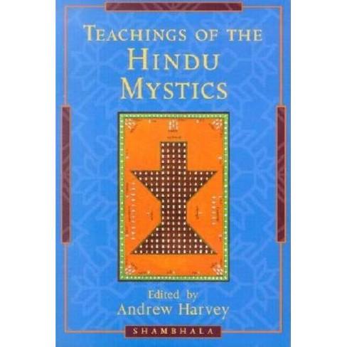 Teachings of the Hindu Mystics - by  Andrew Harvey (Paperback) - image 1 of 1