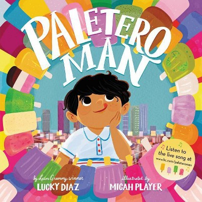 Paletero Man - by Lucky Diaz (Hardcover)