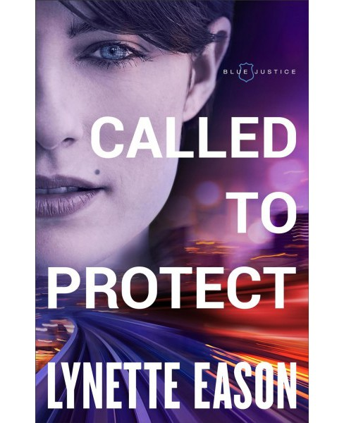 Called to Protect -  (Blue Justice) by Lynette Eason (Paperback) - image 1 of 1
