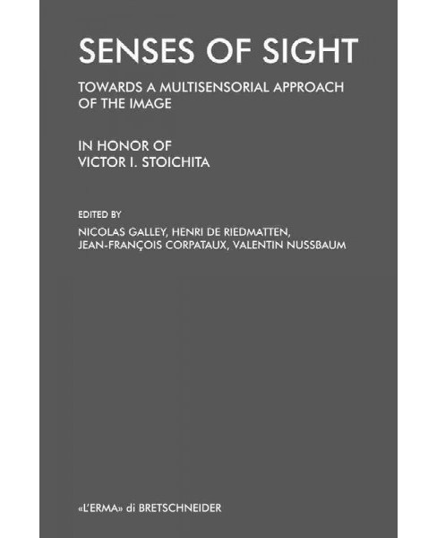 Senses of Sight : Towards a Multisensorial Approach of the Image (Paperback) - image 1 of 1