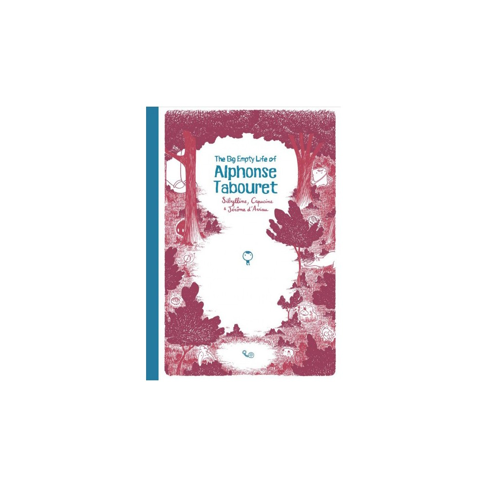 Big Empty Life of Alphonse Tabouret - by Sibylline & Capucine (Hardcover)