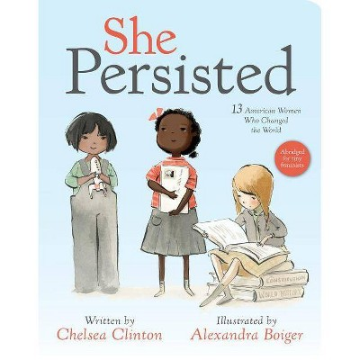 She Persisted - by Chelsea Clinton (Board_book)