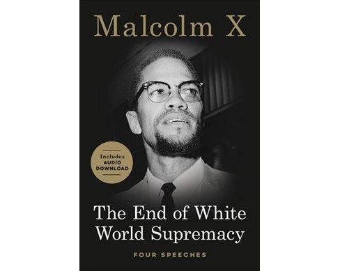 End of White World Supremacy : Four Speeches -  by Malcolm X. (Paperback) - image 1 of 1