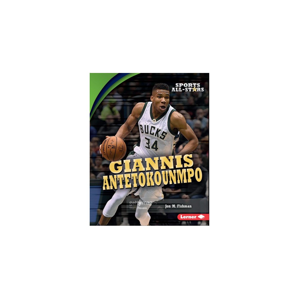 Giannis Antetokounmpo - (Sports All-Stars) by Jon M. Fishman (Paperback)