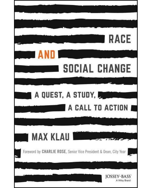 Race and Social Change : A Quest, a Study, a Call to Action (Hardcover) (Max Klau) - image 1 of 1