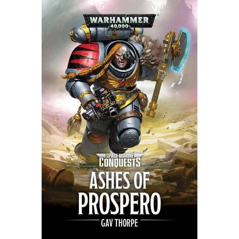 The Ashes of Prospero - (Space Marine Conquests) by  Gav Thorpe (Paperback) - image 1 of 1