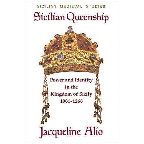 Sicilian Queenship - (Sicilian Medieval Studies) by  Jacqueline Alio (Paperback) - image 1 of 1