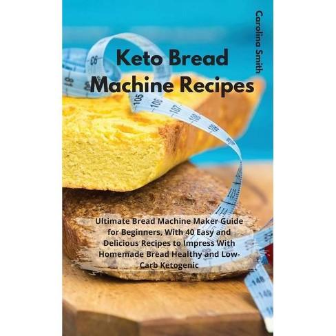 Keto Bread Machine Recipes Hardcover Target