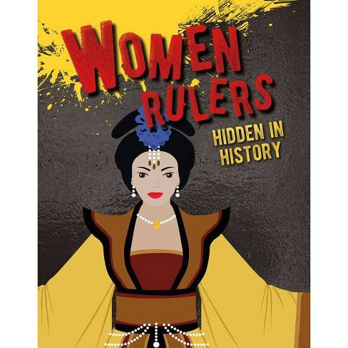 Women Rulers Hidden in History - (Hidden History) by  Sarah Eason (Hardcover) - image 1 of 1
