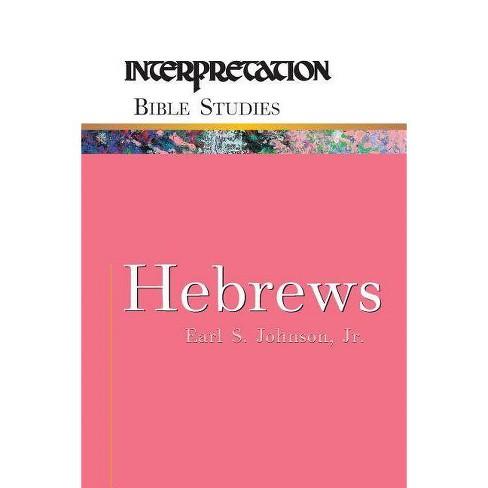 Hebrews - (Interpretation Bible Studies) by  Jr Earl S Johnson (Paperback) - image 1 of 1