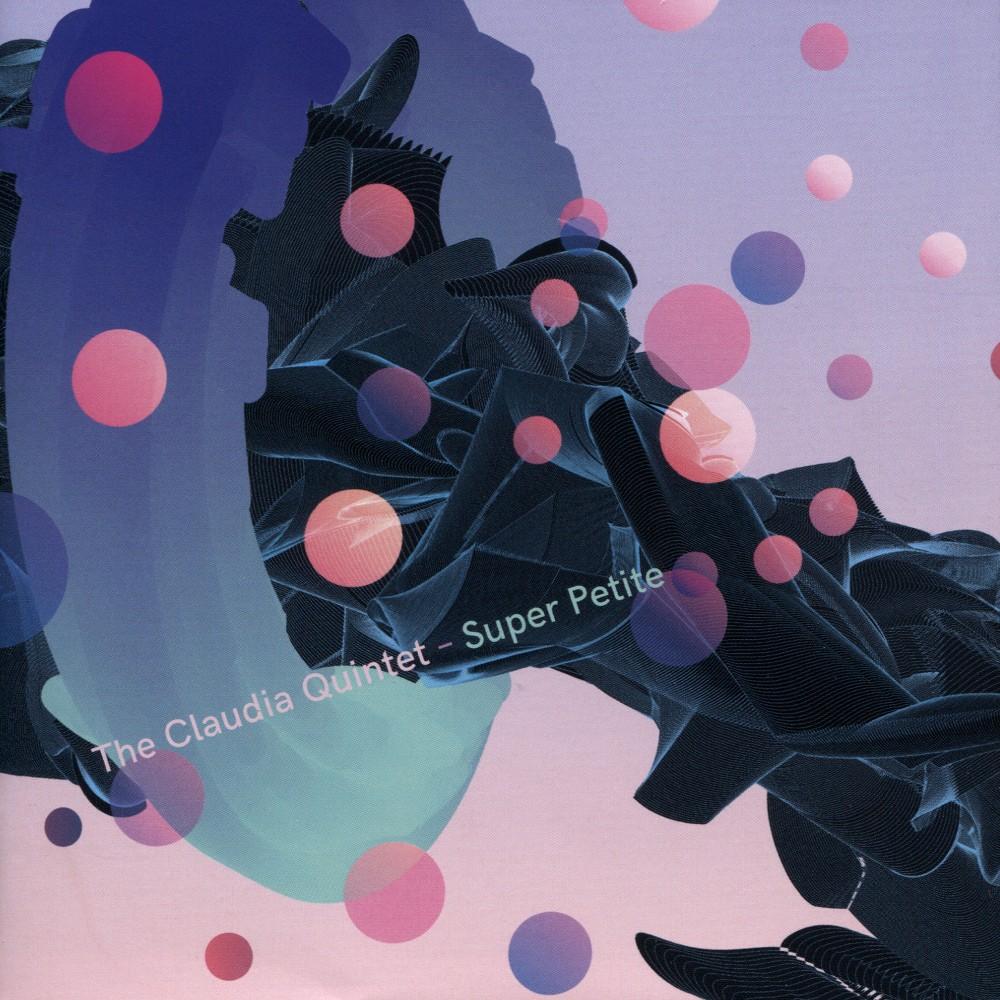 Claudia Quintet - Super Petite (CD)