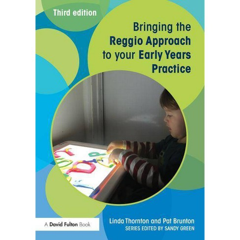 Bringing the Reggio Approach to Your Early Years Practice - (Bringing ... to Your Early Years Practice) - image 1 of 1
