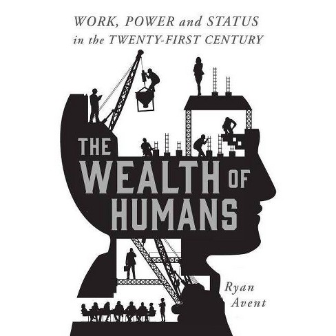 The Wealth of Humans - by  Ryan Avent (Hardcover) - image 1 of 1
