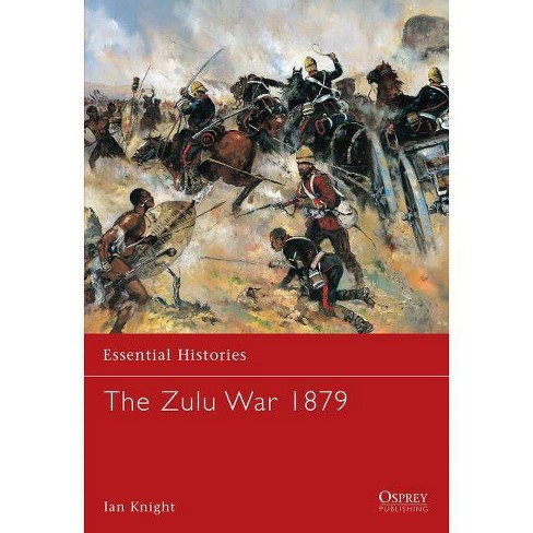 The Zulu War 1879 - (Essential Histories (Osprey Publishing)) by  Ian Knight (Paperback) - image 1 of 1