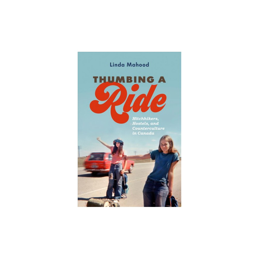 Thumbing a Ride : Hitchhikers, Hostels, and Counterculture in Canada - by Linda Mahood (Hardcover) This work relies on oral histories, interviews, and newspaper and magazine articles to tell the stories of young hitchhikers in Canada in the 1970s, during a period when hitchhiking across the country became a youth movement. In addition to the voices of real people, the book gleans information from social work reports about hitchhiking by the Canadian Welfare Council and from the archives of the Canadian Youth Hostel Association. The book describes the hitchhiking subculture with its rules of the road and emphasis on cooperation, and the vast network of hostels and crash pads used by hitchhiking transient youth. It also describes the responses of communities to hitchhiking transient youth, leading to laws banning hitchhiking, and details the youths' protests against the closures of hostels, culminating in the 'the Battle of Jericho' at Jericho Beach. The book includes many bandw historical photos from archives and private collections. Annotation ©2018 Ringgold, Inc., Portland, OR (protoview.com)