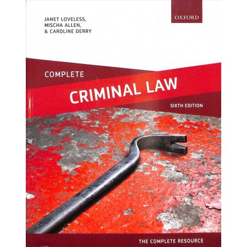 Complete Criminal Law : Text, Cases, and Materials - 6 PAP/PSC (Paperback)