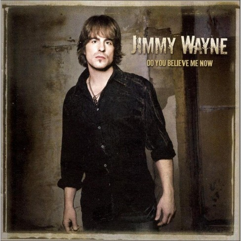Jimmy Wayne - Do You Believe Me Now? (CD) - image 1 of 1