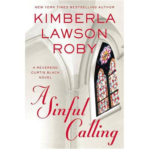 A Sinful Calling - (Reverend Curtis Black Novel) by  Kimberla Lawson Roby (Hardcover) - image 1 of 1