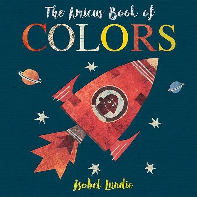The Amicus Book of Colors - by Isobel Lundie (Board Book)