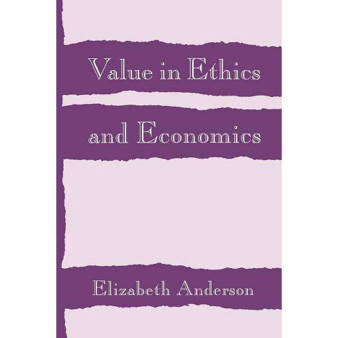 Value in Ethics and Economics - by  Elizabeth Anderson (Paperback) - image 1 of 1