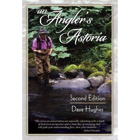 An Angler's Astoria - 2 Edition by  Dave Hughes (Paperback) - image 1 of 1